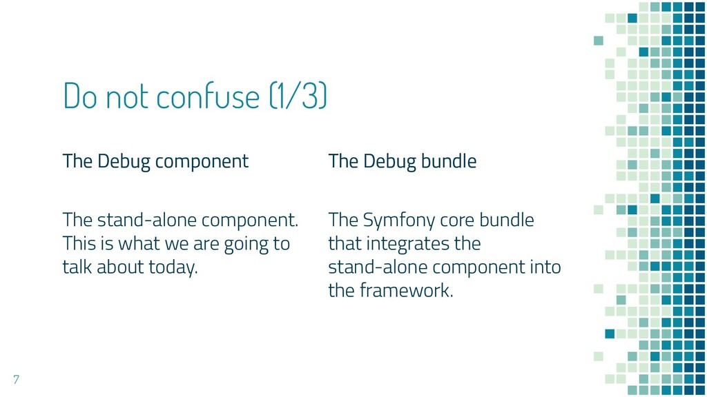 The Debug component The stand-alone component. ...