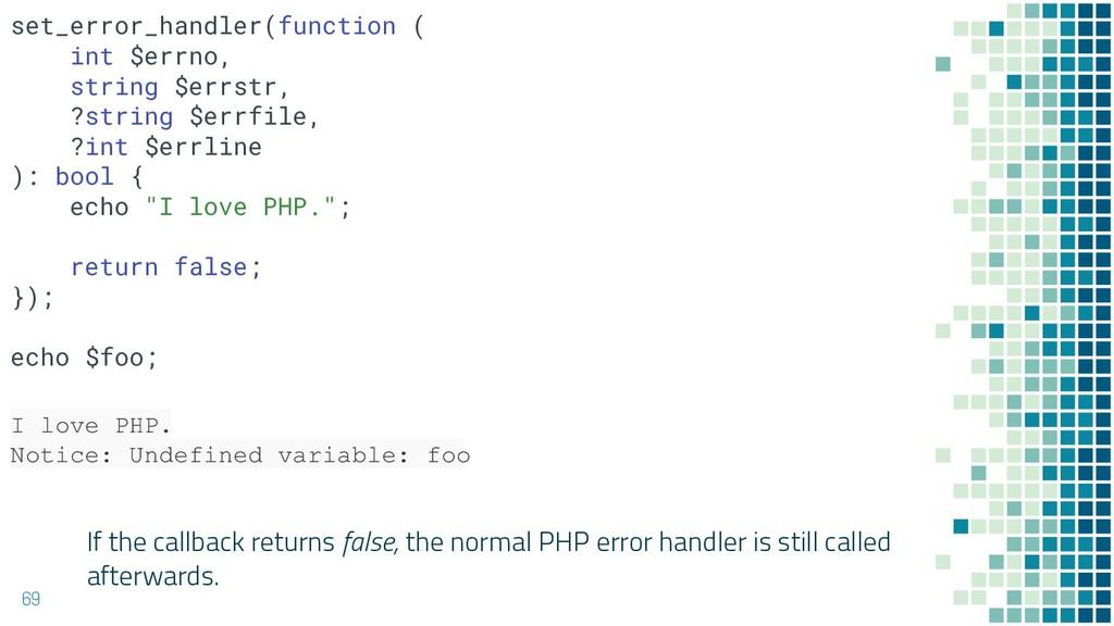 If the callback returns false, the normal PHP e...