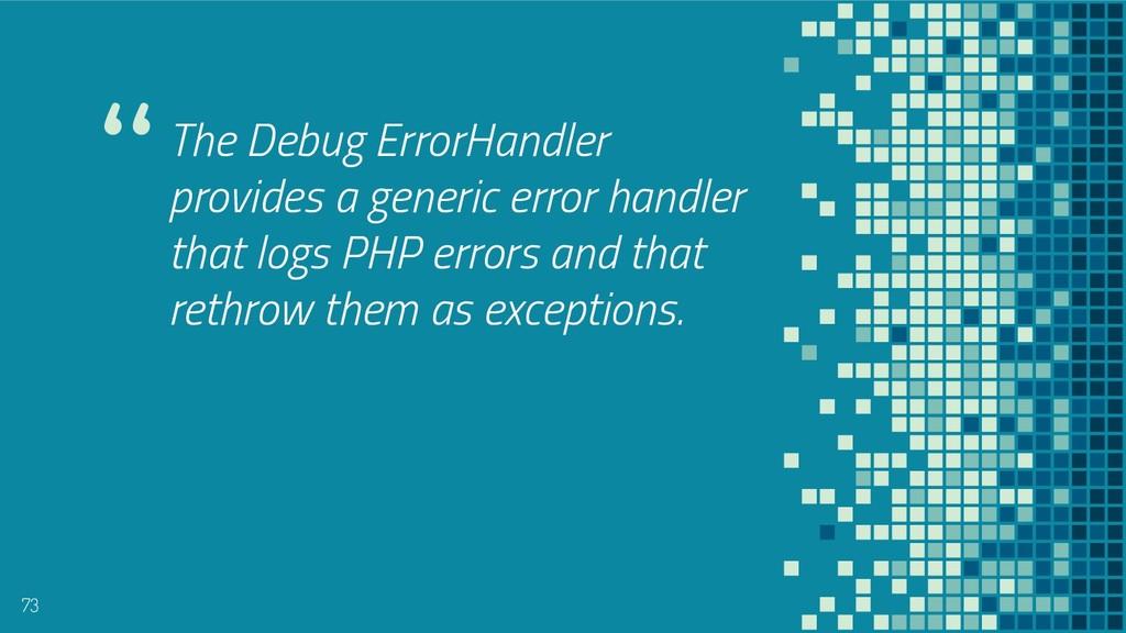 """The Debug ErrorHandler provides a generic erro..."