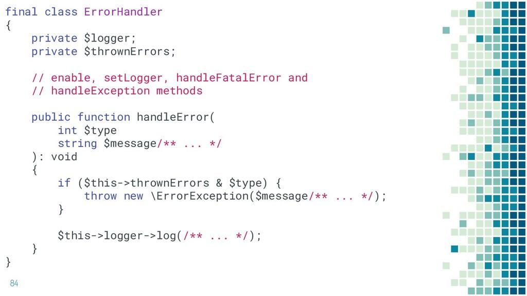 84 final class ErrorHandler { private $logger; ...