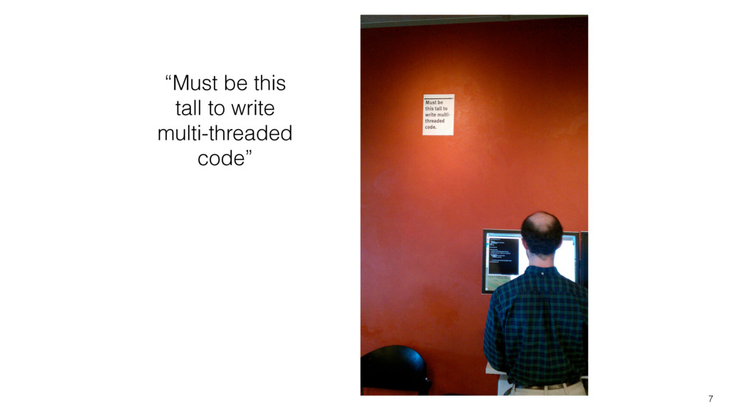 """7 """"Must be this tall to write multi-threaded co..."""