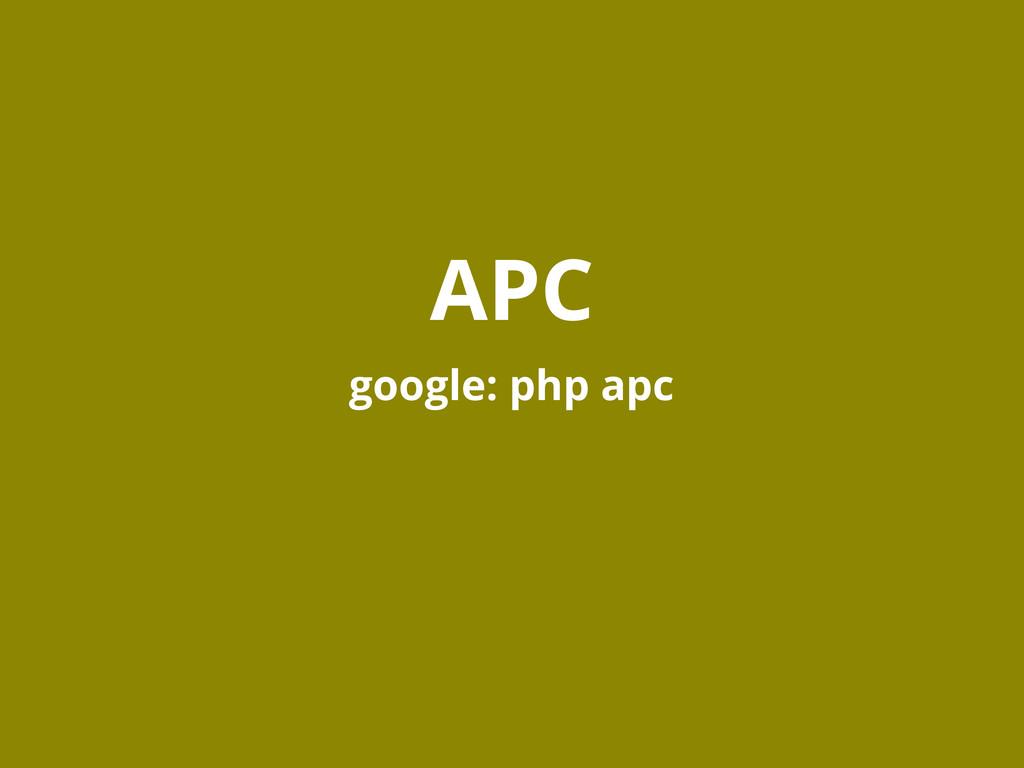 APC google: php apc