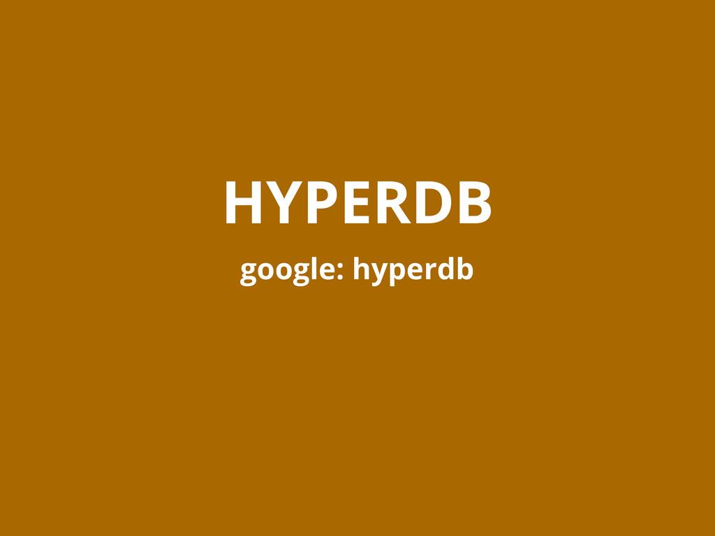 HYPERDB google: hyperdb