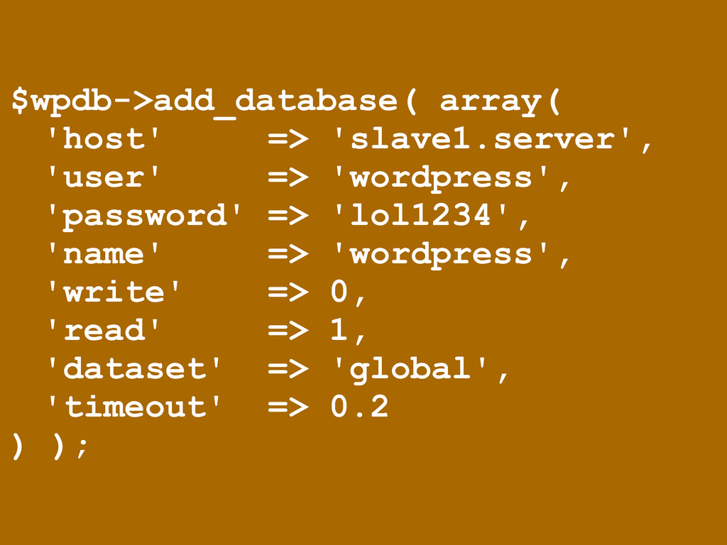 $wpdb->add_database( array( 'host' => 'slave1.s...