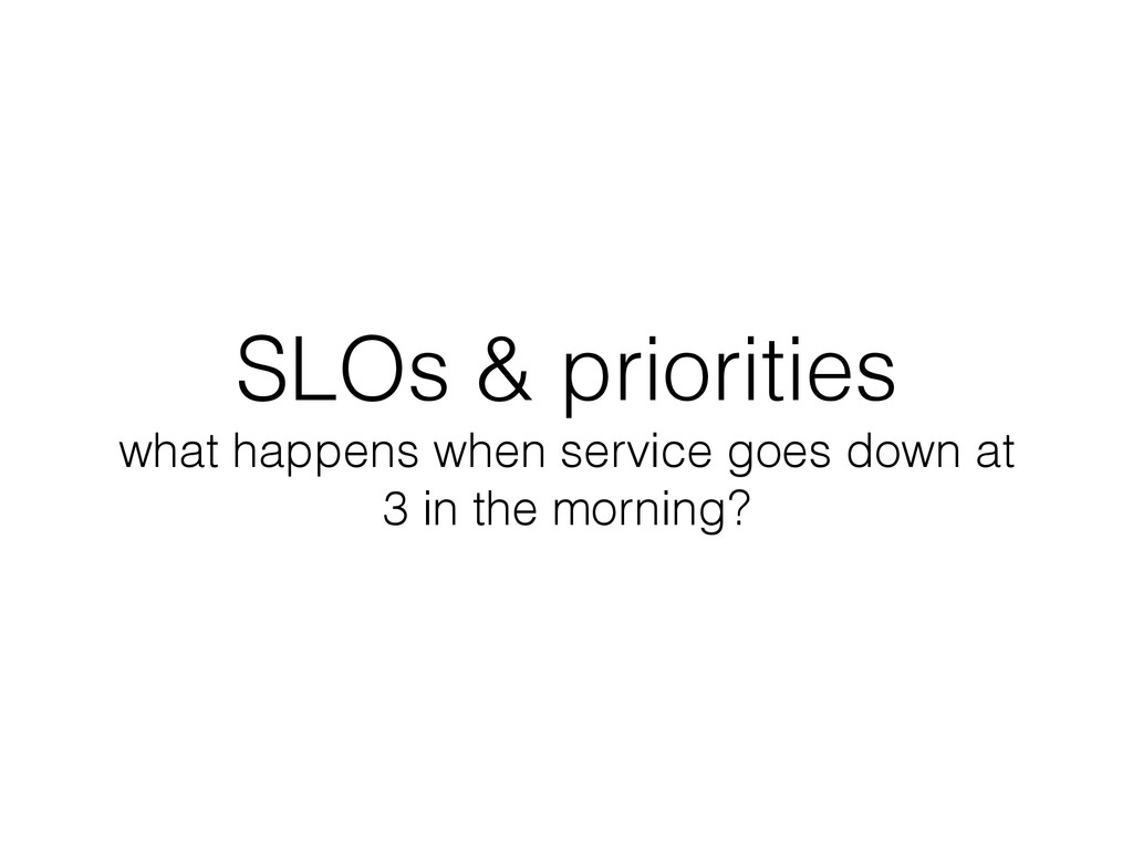 SLOs & priorities what happens when service goe...
