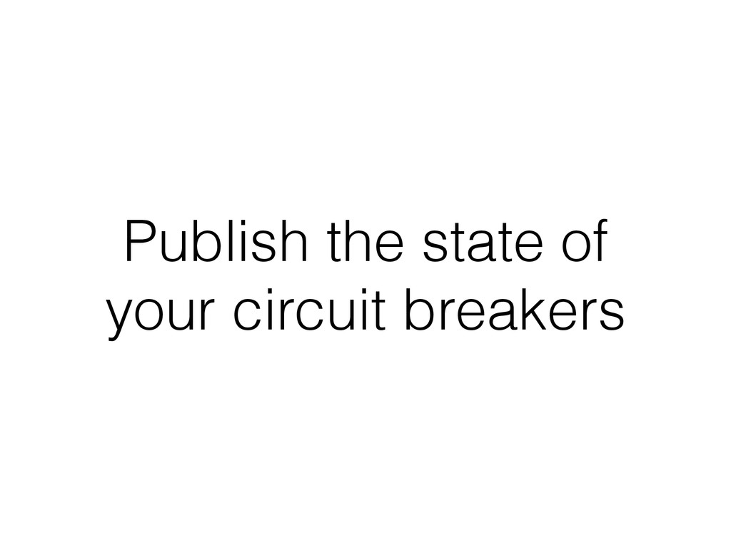 Publish the state of your circuit breakers