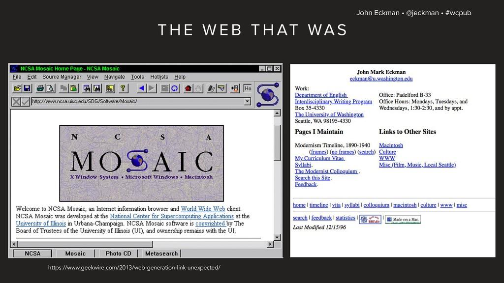 John Eckman • @jeckman • #wcpub T H E W E B T H...