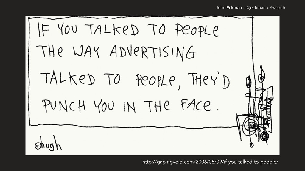 John Eckman • @jeckman • #wcpub – J O H N N Y A...