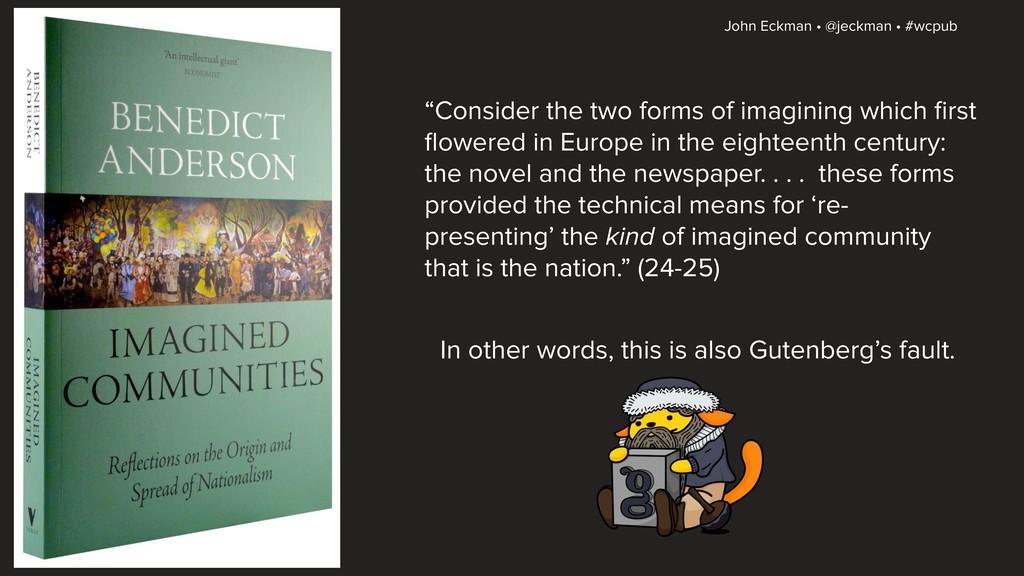 "John Eckman • @jeckman • #wcpub ""Consider the t..."