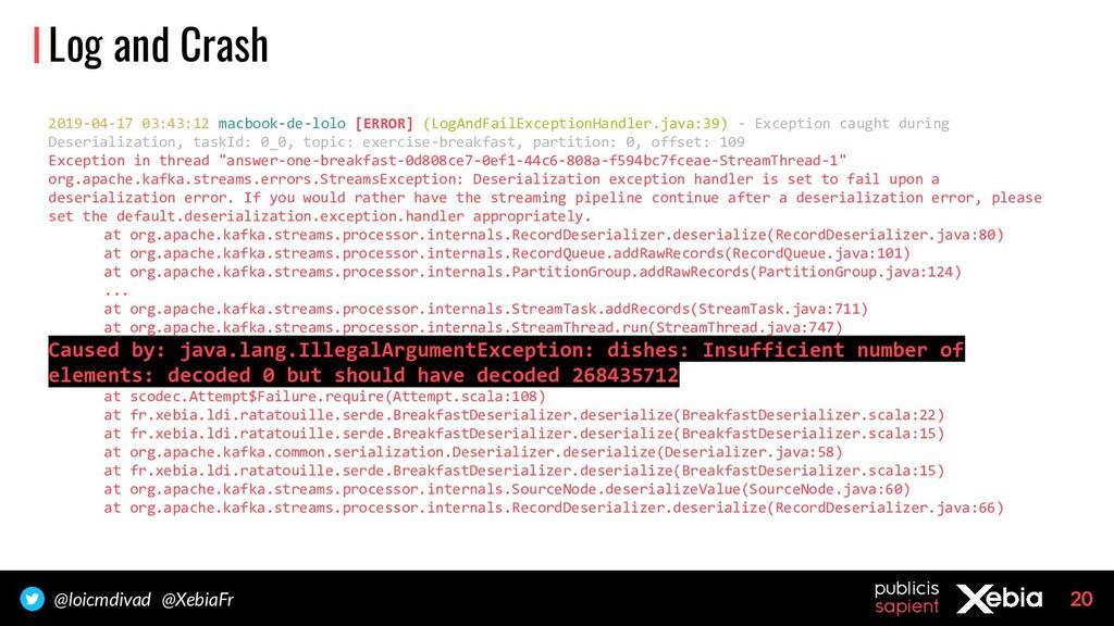 20 @loicmdivad @XebiaFr Log and Crash 2019-04-1...