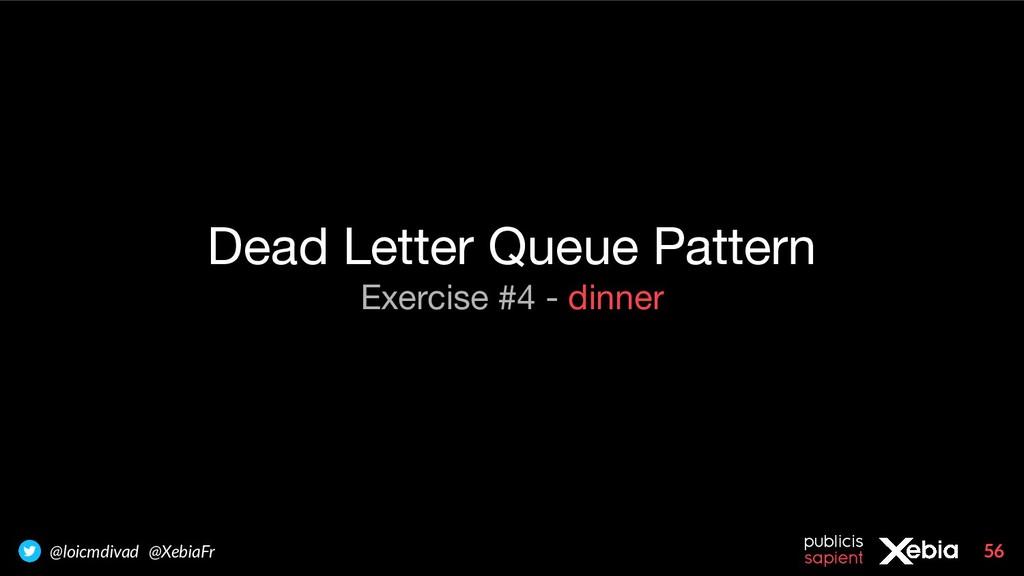 56 @loicmdivad @XebiaFr Dead Letter Queue Patte...