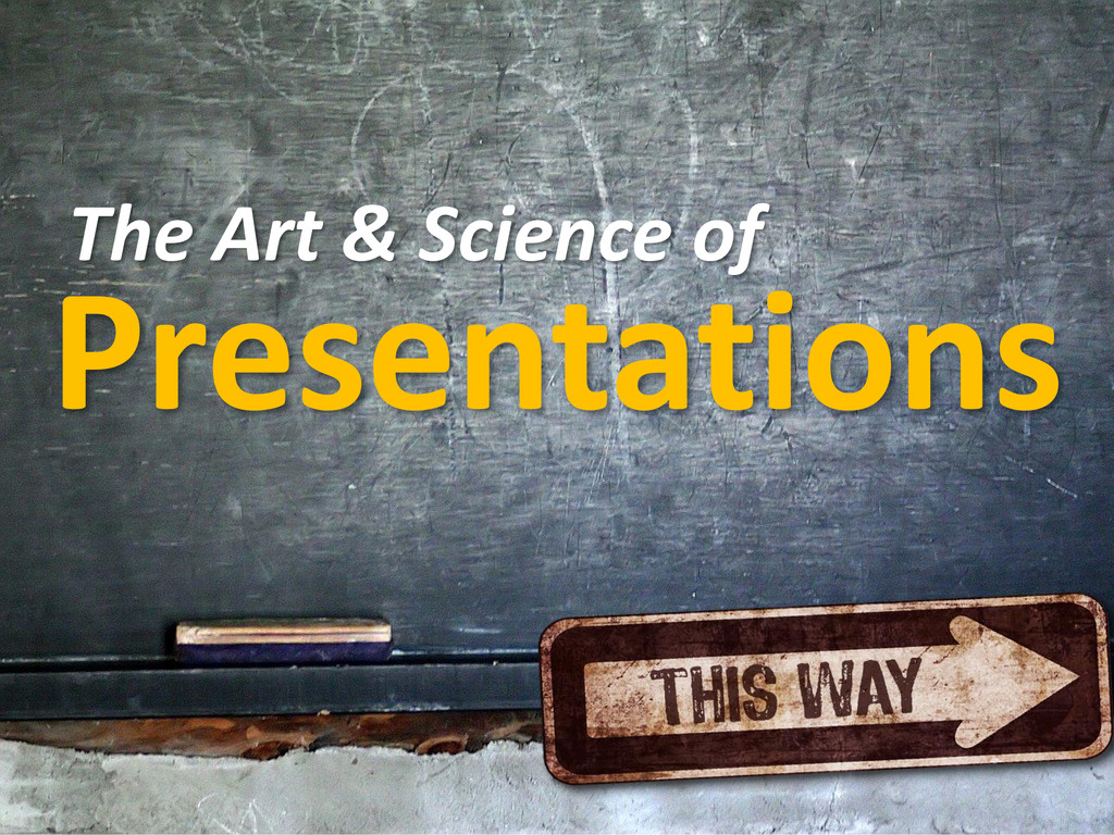 Presentations The Art & Science of