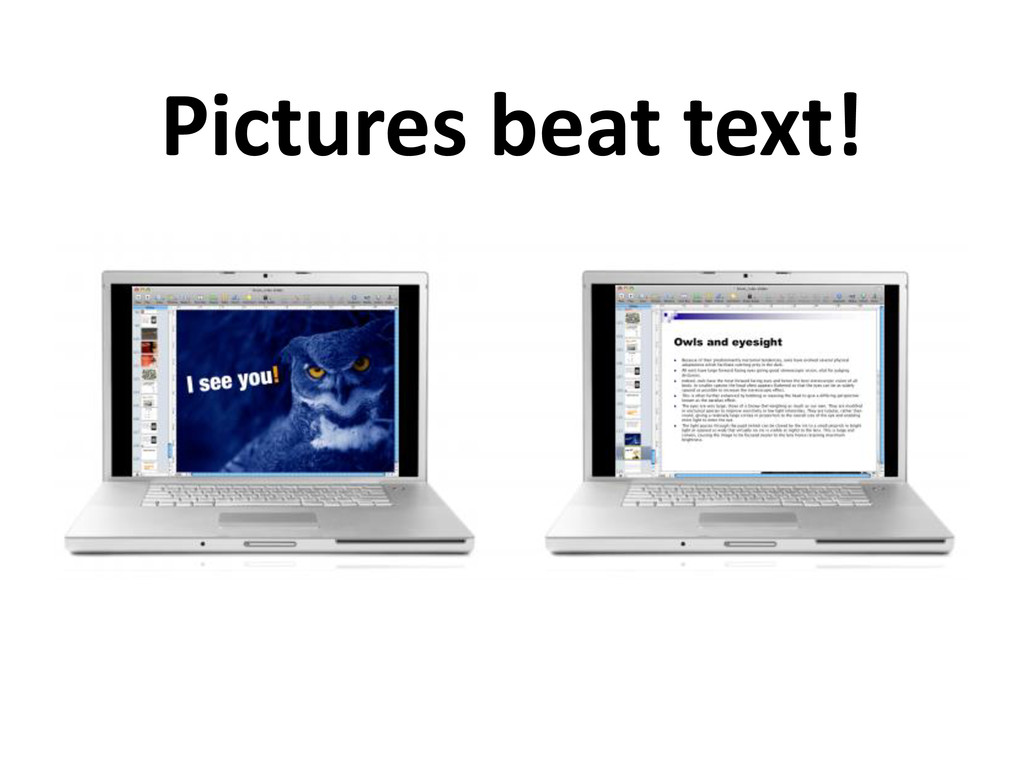 Pictures beat text!