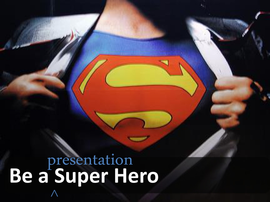 Learning Forum Be a Super Hero presentation ^