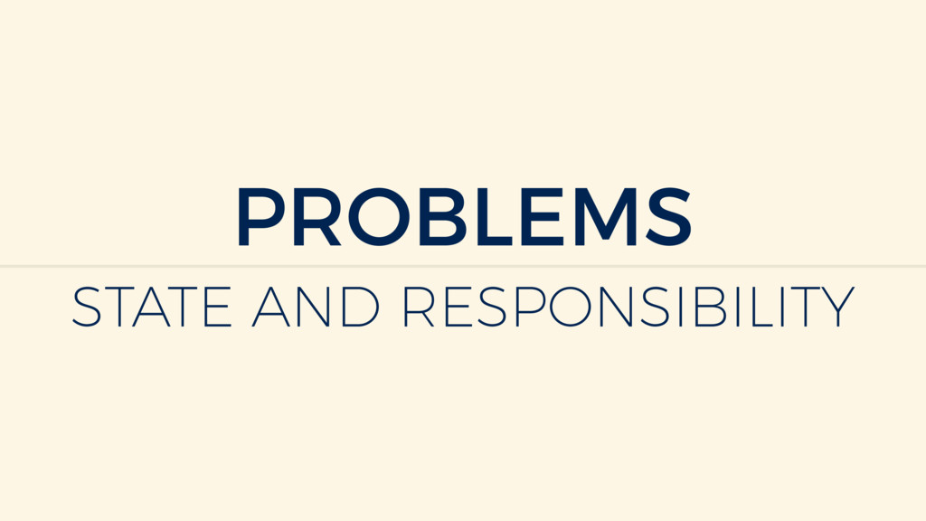 PROBLEMS STATE AND RESPONSIBILITY