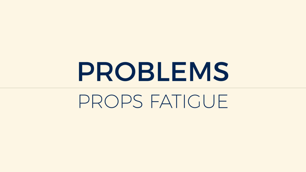 PROBLEMS PROPS FATIGUE