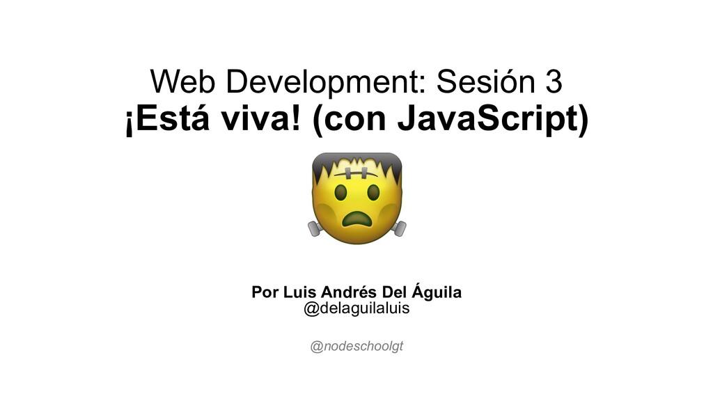 Web Development: Sesión 3 ¡Está viva! (con Java...