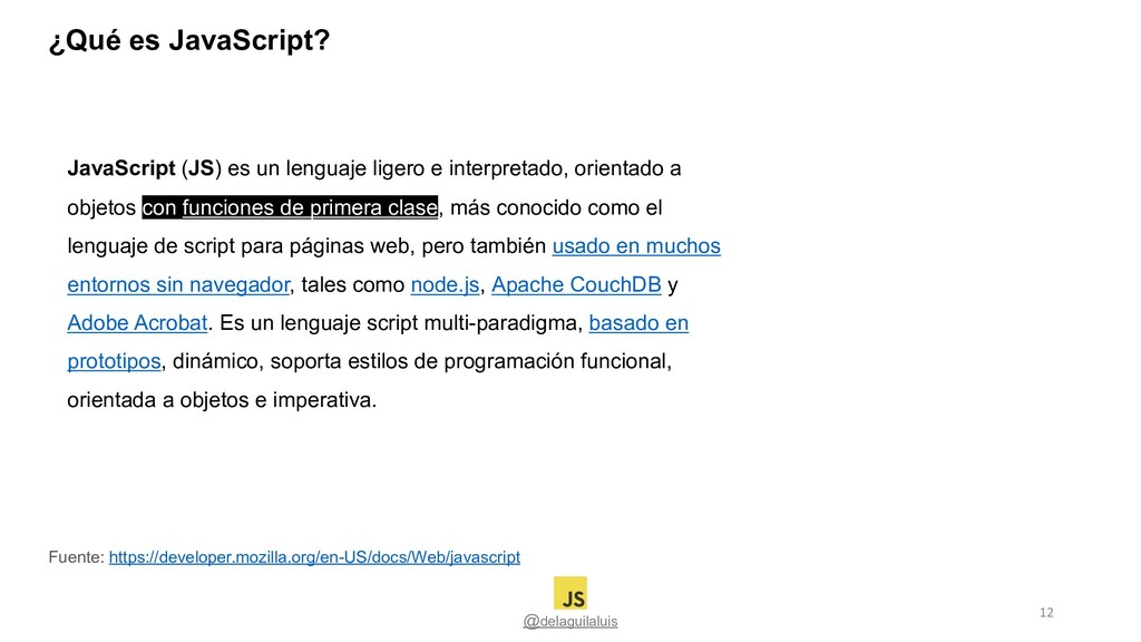 @delaguilaluis JavaScript (JS) es un lenguaje l...