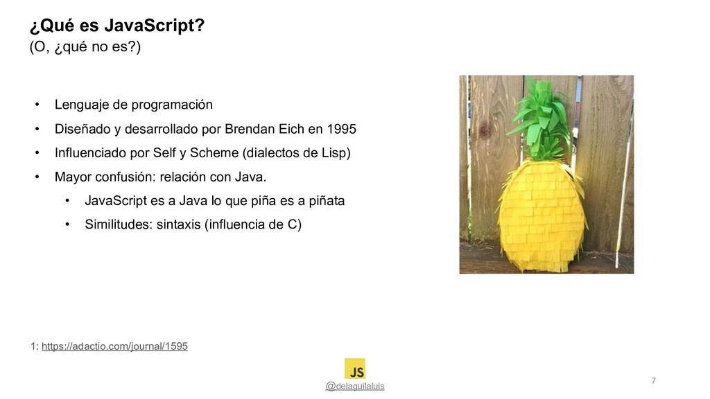 ¿Qué es JavaScript? @delaguilaluis (O, ¿qué no ...