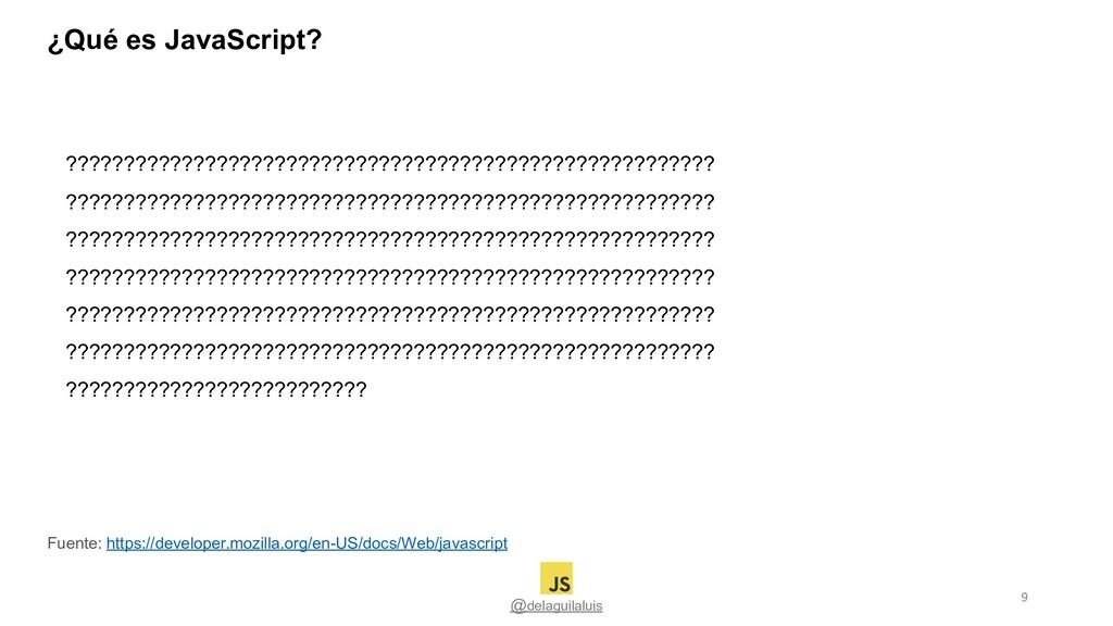¿Qué es JavaScript? @delaguilaluis ????????????...