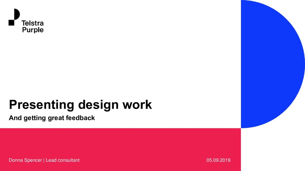 Presenting design work And getting great feedba...