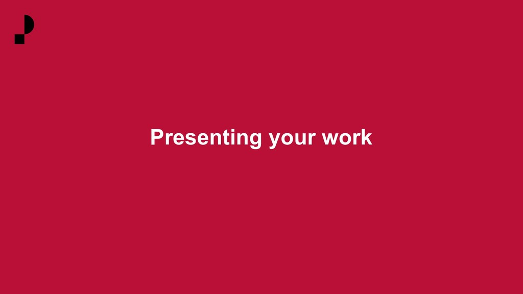 Presenting your work