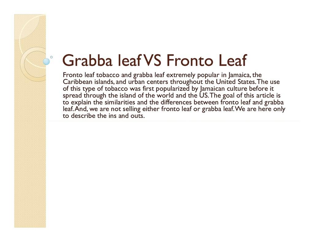 Grabba leaf VS Fronto Leaf Grabba leaf VS Front...