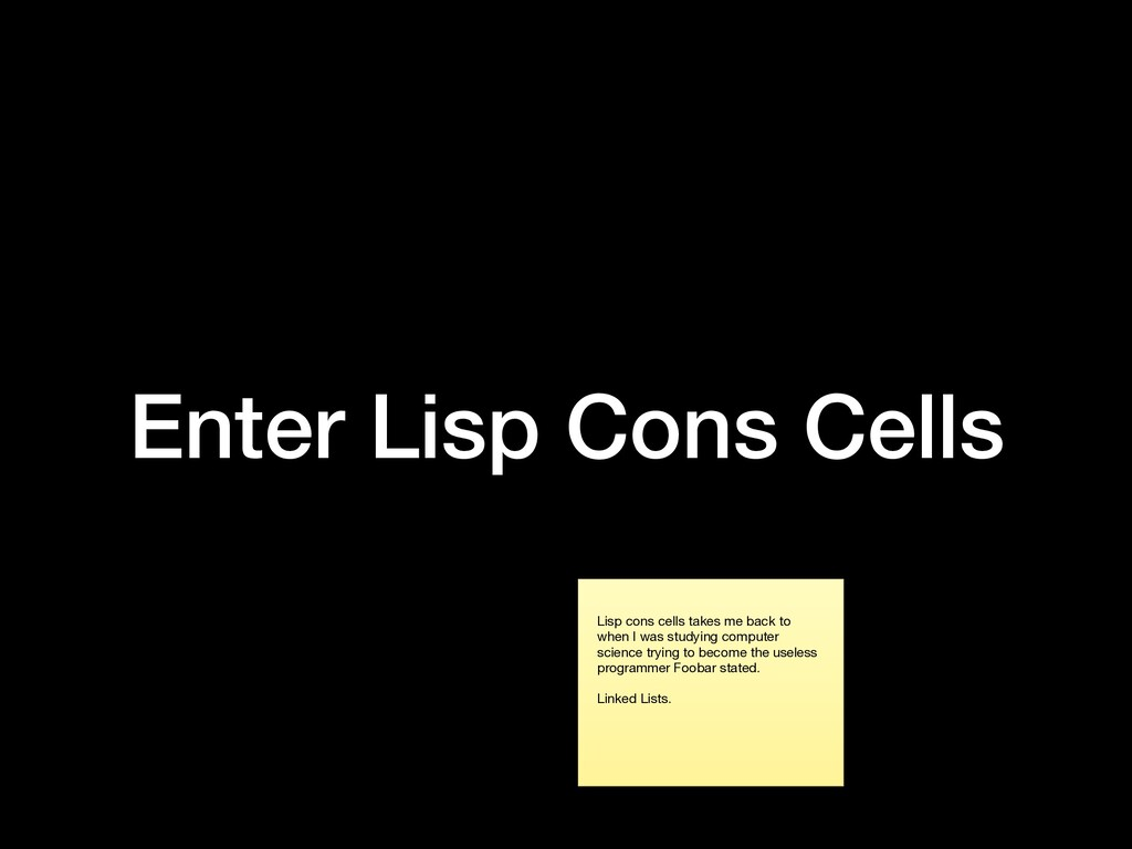 Enter Lisp Cons Cells Lisp cons cells takes me ...