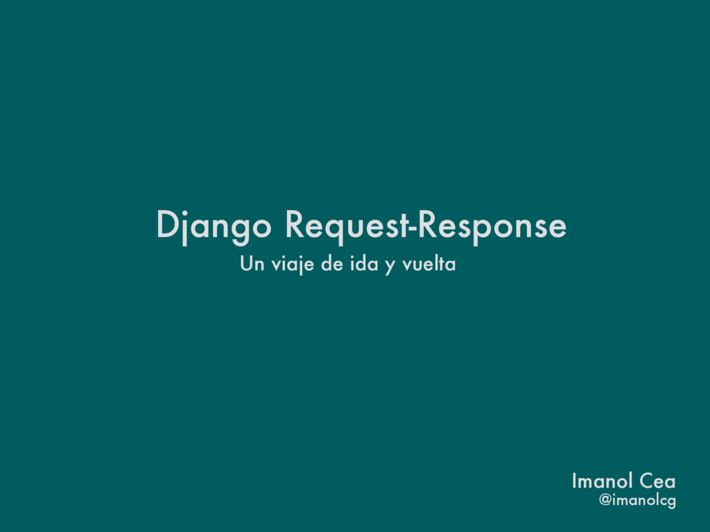 Django Request-Response Un viaje de ida y vuelt...