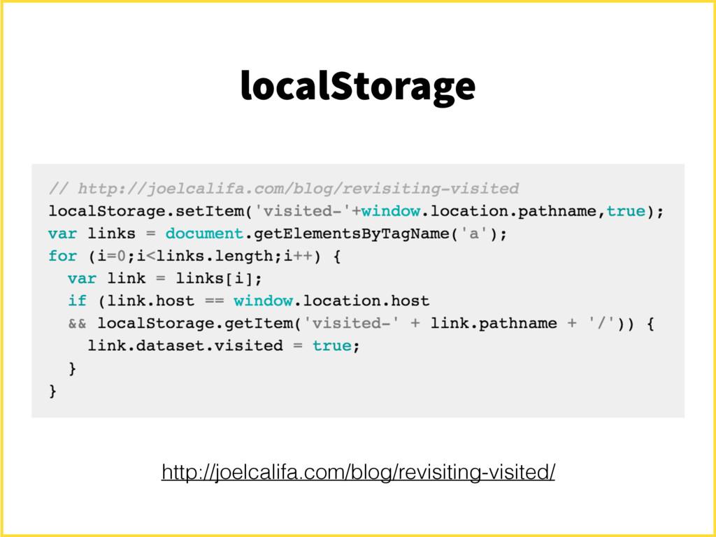 localStorage http://joelcalifa.com/blog/revisit...