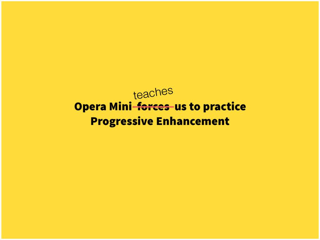 Opera Mini forces us to practice Progressive En...