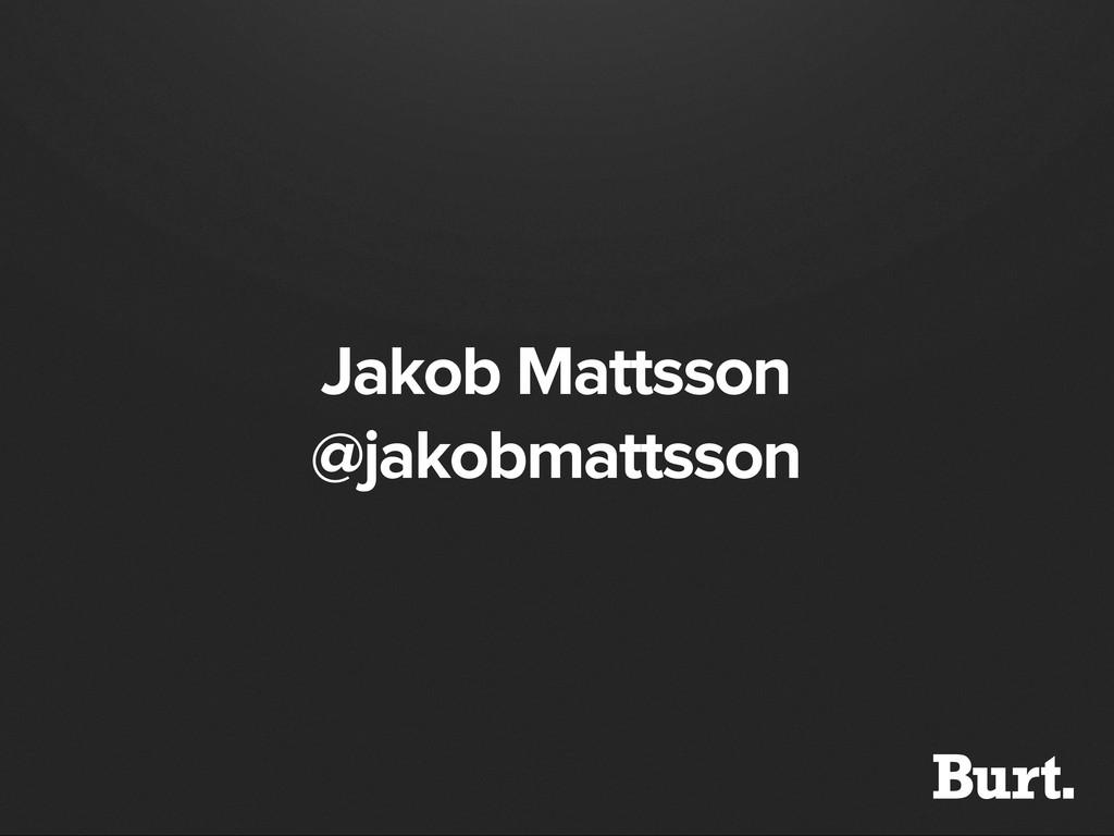 Jakob Mattsson @jakobmattsson