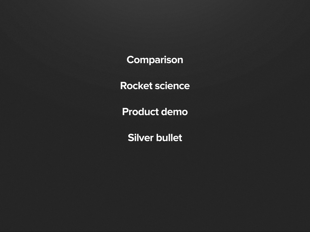 Comparison Rocket science Product demo Silver b...