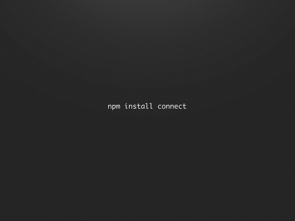 npm install connect