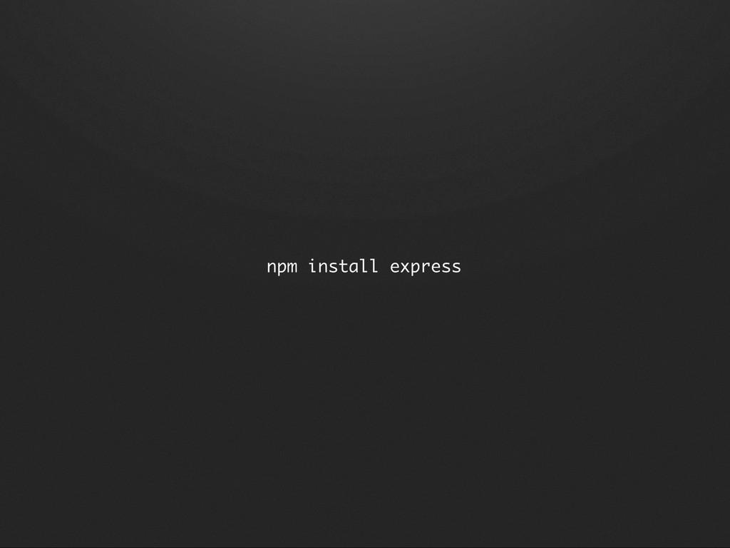 npm install express