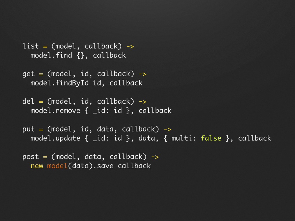 list = (model, callback) -> model.find {}, call...