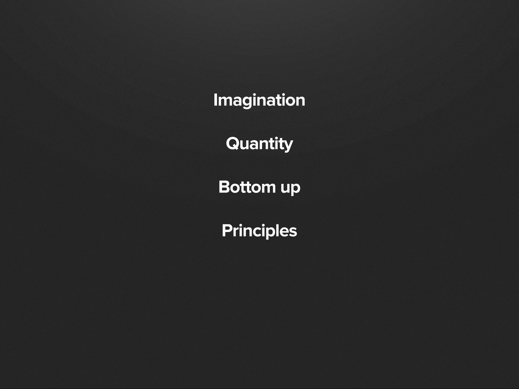 Imagination Quantity Bottom up Principles