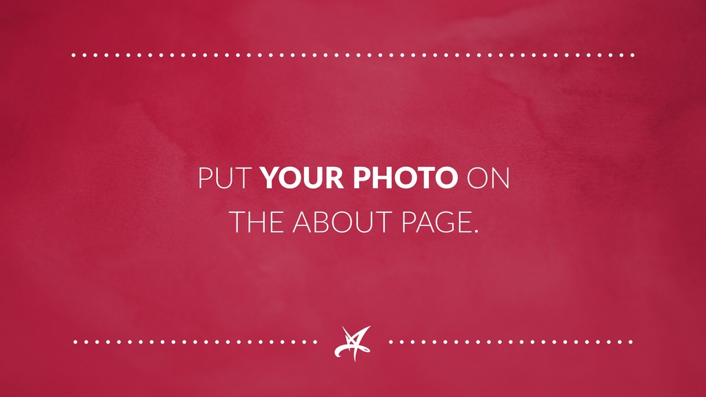 PUT YOUR PHOTO ON THE ABOUT PAGE.