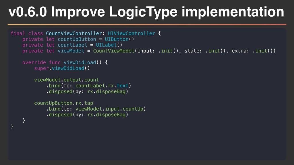 v0.6.0 Improve LogicType implementation final c...