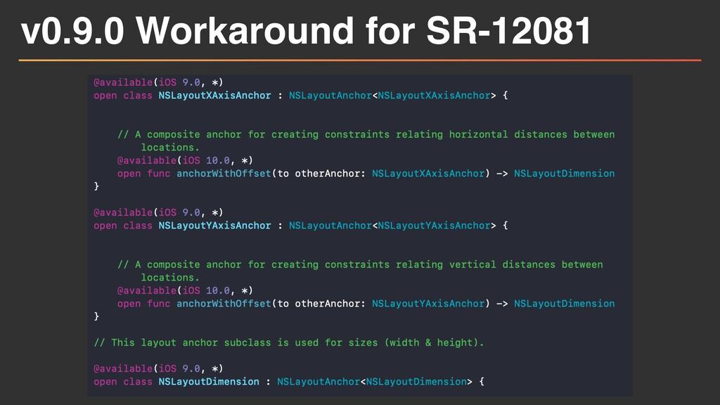 v0.9.0 Workaround for SR-12081
