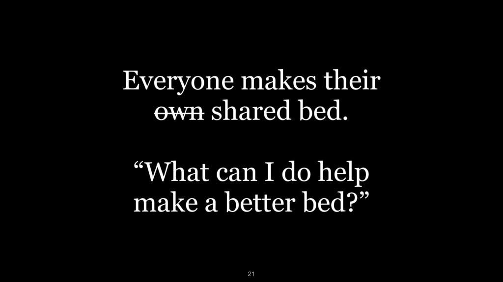 """Everyone makes their  own shared bed. """"What ca..."""