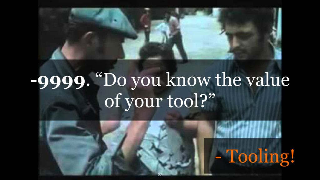 """-9999. """"Do you know the value of your tool?"""" - ..."""