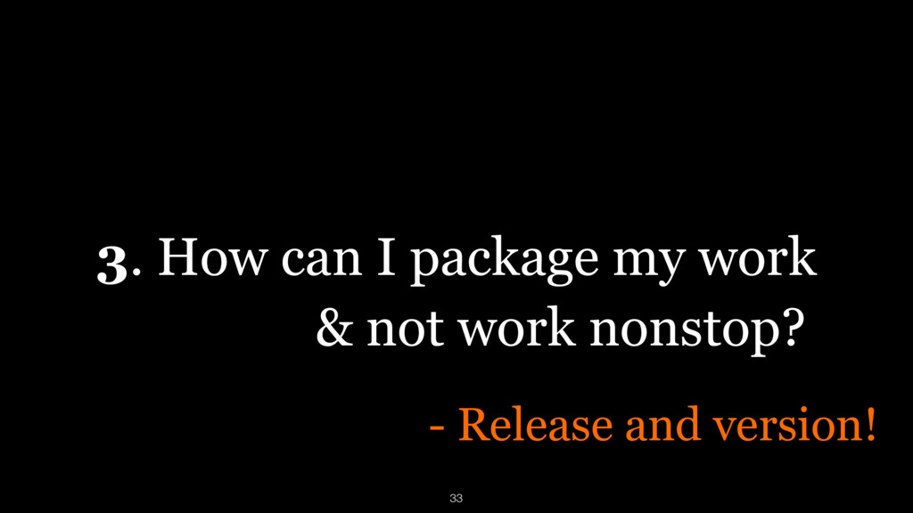 3. How can I package my work - Release and vers...