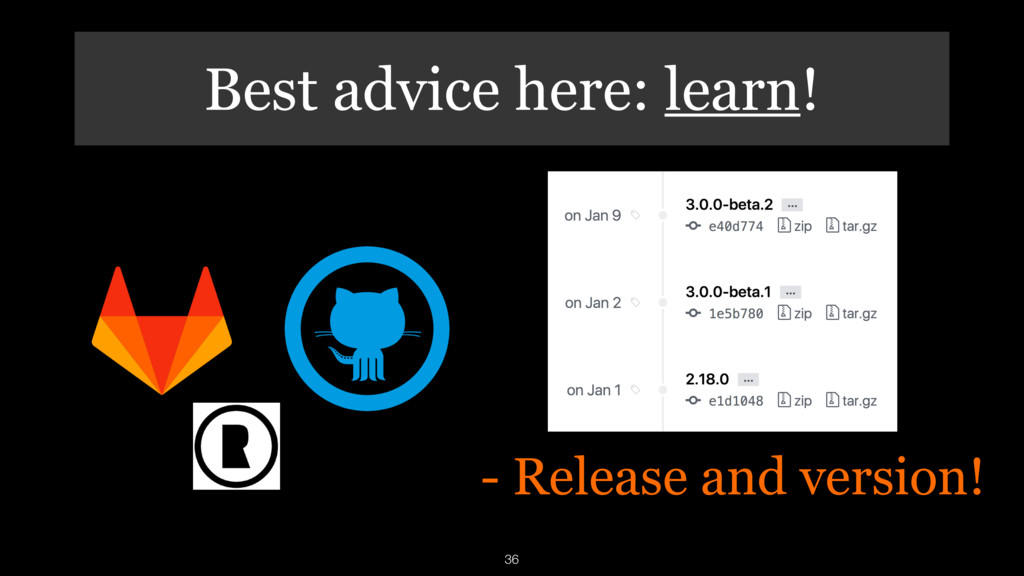 - Release and version! 36 Best advice here: lea...
