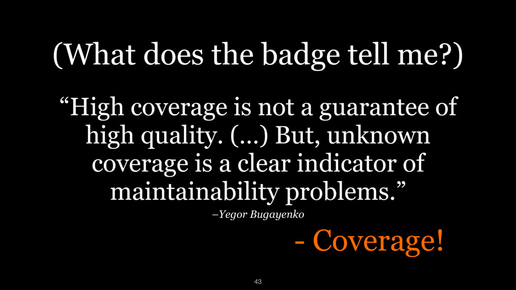 """- Coverage! (What does the badge tell me?) """"Hig..."""