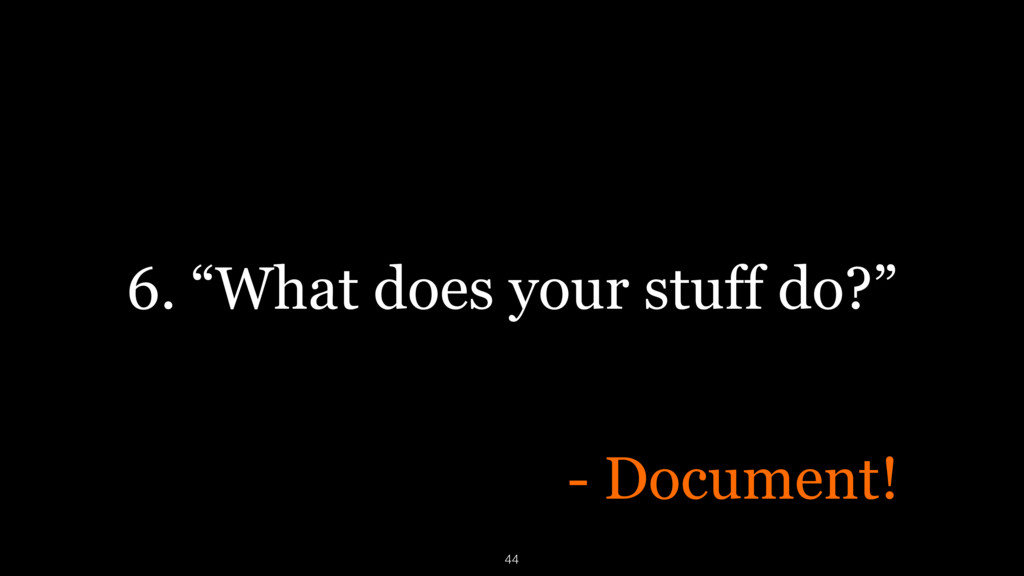 """6. """"What does your stuff do?"""" - Document! 44"""