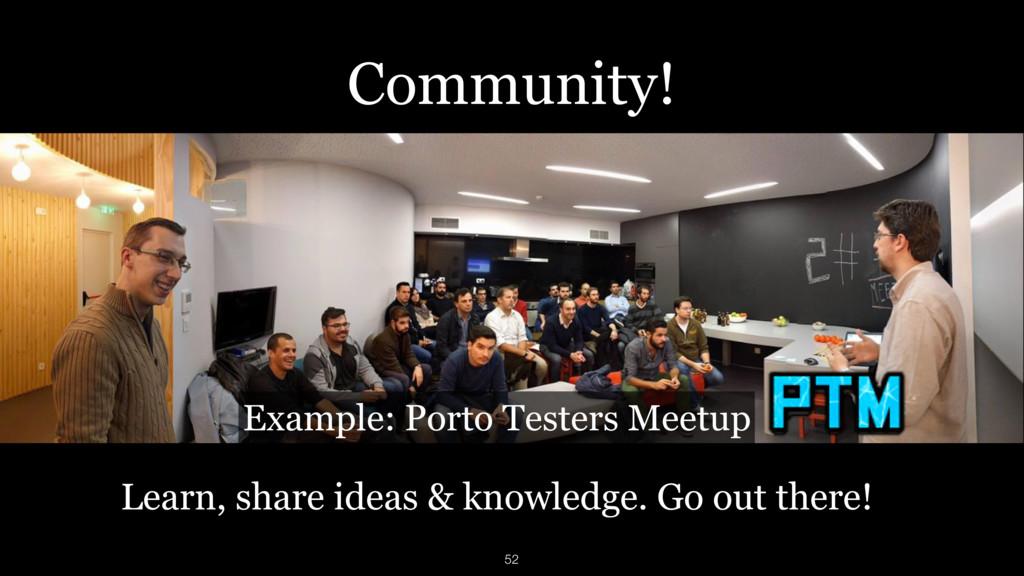 Example: Porto Testers Meetup 52 Learn, share i...