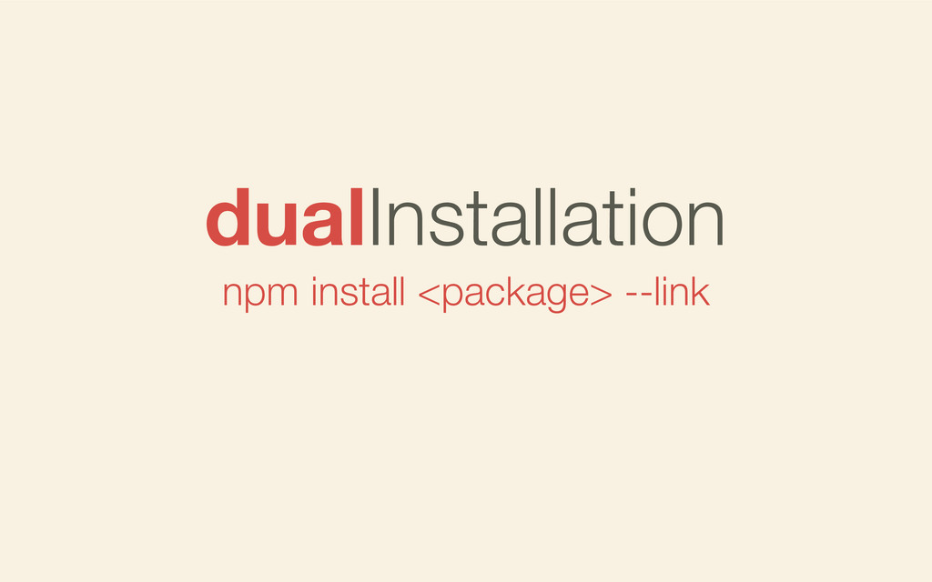 npm install <package> --link dualInstallation
