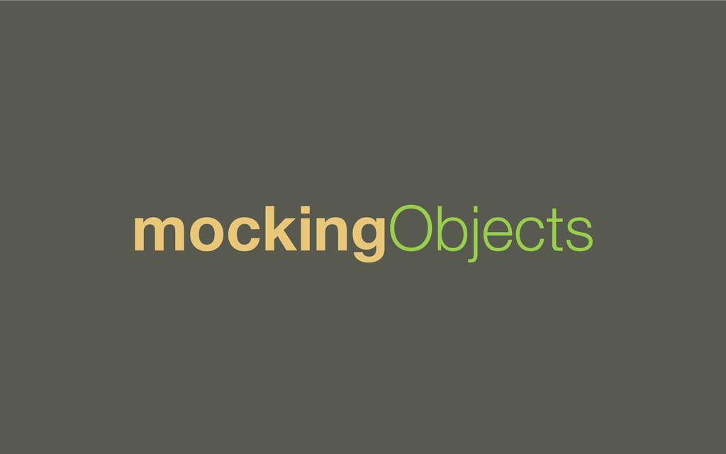 mockingObjects