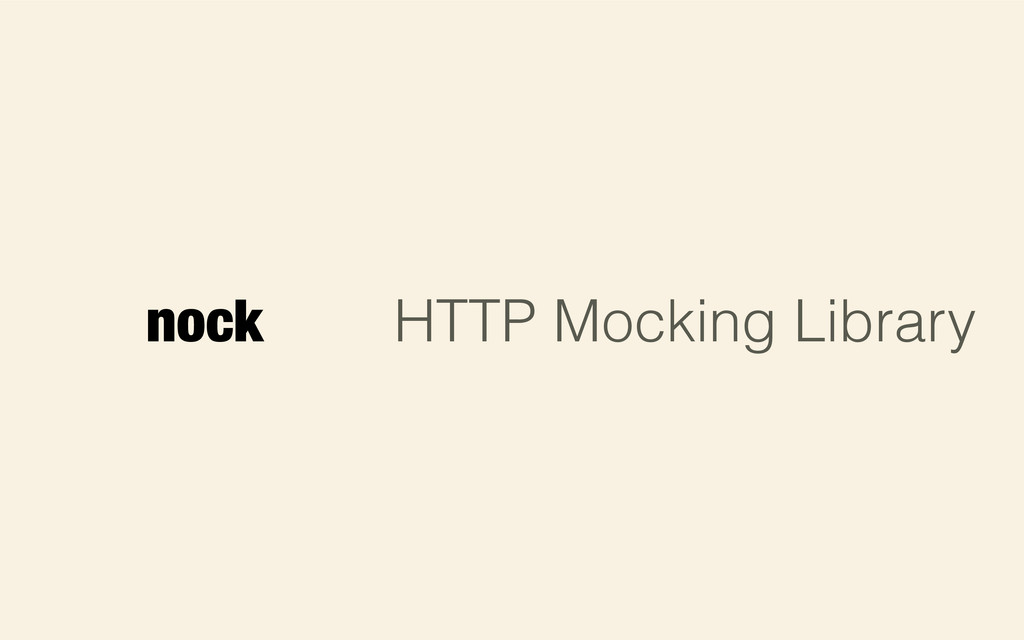 nock HTTP Mocking Library